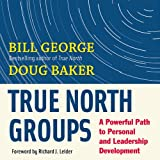 img - for True North Groups: A Powerful Path to Personal and Leadership Development book / textbook / text book