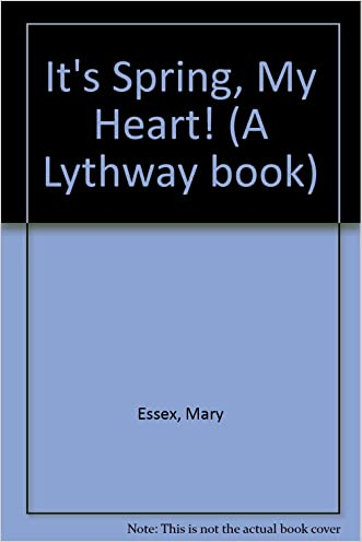 It's Spring, My Heart! written by Mary Essex