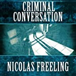 Criminal Conversation: Van der Valk, Book 5 (       UNABRIDGED) by Nicolas Freeling Narrated by Christopher Oxford