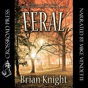 Feral | [Brian Knight]