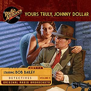 Yours Truly, Johnny Dollar, Volume 5 Radio/TV Program