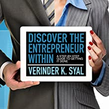 Discover the Entrepreneur Within: A Step-by-Step Guide to Getting It Done Audiobook by Verinder Syal Narrated by Sean Pratt