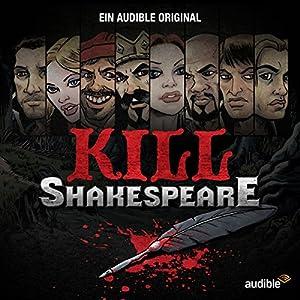 Kill Shakespeare: Die komplette Serie Hörspiel