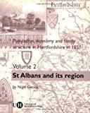 Population, Economy and Family Structure in Hertfordshire in 1851: Volume 2: St. Albans and its Region