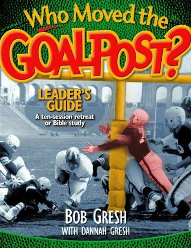 who-moved-the-goal-post-leaders-guide-just-for-men-by-bob-gresh-large-print-apr-2002-paperback