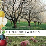 Streuobstwiesen: Alte Obstsorten neu...