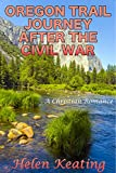img - for Oregon Trail Journey After The Civil War: A Christian Romance book / textbook / text book