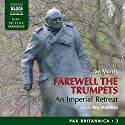 Farewell the Trumpets: An Imperial Retreat: Pax Britannica, Book 3 (       UNABRIDGED) by Jan Morris Narrated by Roy McMillan