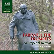 Farewell the Trumpets: An Imperial Retreat: Pax Britannica, Book 3 | Jan Morris