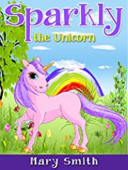 SPARKLY THE UNICORN: Cute Bedtime Story for Kids With a Lesson About Caring and Love (Sunshine Reading Book 1)