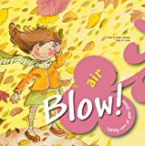 Blow! Air (Taking Care of Your Planet)