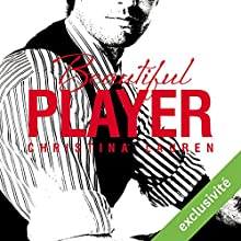 Beautiful Player (Beautiful 3) | Livre audio Auteur(s) : Christina Lauren Narrateur(s) : Ingrid Donnadieu