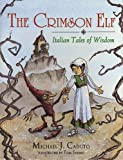 The Crimson Elf: Italian Tales of Wisdom (World Stories Series) (1555913237) by Caduto, Michael J.