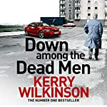 Down Among the Dead Men | Kerry Wilkinson