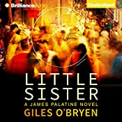 Little Sister: A James Palatine Thriller | Giles O'Bryen