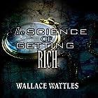 The Science of Getting Rich Hörbuch von Wallace Wattles Gesprochen von: Edward Elgood