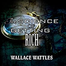 The Science of Getting Rich Audiobook by Wallace Wattles Narrated by Edward Elgood