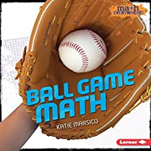 Ball Game Math Audiobook by Katie Marsico Narrated by  Intuitive