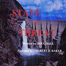 State of Threat: #2 in State of Arizona Series (       UNABRIDGED) by Doug Ball Narrated by Charles D. Baker
