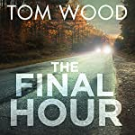 The Final Hour | Tom Wood