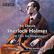 The Six Napoleons  by Sir Arthur Conan Doyle Narrated by Sir John Gielgud, Sir Ralph Richardson