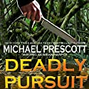 Deadly Pursuit Audiobook by Michael Prescott Narrated by Christopher Burns