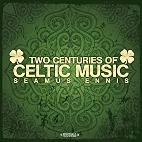 Two Centuries Of Celtic Music (Digitally Remastered)