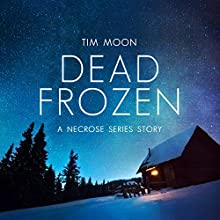 Dead Frozen: Northern Infection, Book 1 Audiobook by Tim Moon Narrated by Christopher Bateson