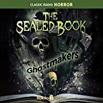 The Sealed Book: Ghostmakers | Robert Arthur Jr.,David Kogan