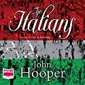 The Italians (       UNABRIDGED) by John Hooper Narrated by Gareth Armstrong