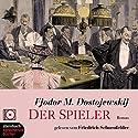 Der Spieler Hörbuch von Fjodor M. Dostojewskij Gesprochen von: Friedrich Schoenfelder