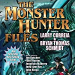The Monster Hunter Files | Larry Correia,Jim Butcher,Faith Hunter,Jonathan Maberry,John Ringo,John C. Wright
