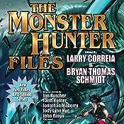 The Monster Hunter Files   [Larry Correia, Jim Butcher, Faith Hunter, Jonathan Maberry]