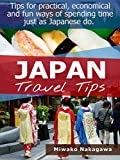 Japan Travel Tips: YOU CAN TRAVEL LIKE LIVING IN JAPAN (Japanese Edition)