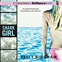 Shark Girl Audiobook by Kelly Bingham Narrated by Kate Reinders