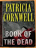 Patricia D. Cornwell Book of the Dead (Kay Scarpetta Mysteries)