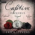 The Captive Omnibus: Books 1-3 (       UNABRIDGED) by Erica Stevens Narrated by Luci Christian