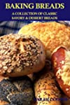 Baking Breads: A COLLECTION OF CLASSI...