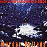Nick Cave & The Bad Seeds Murder ballads (1996)