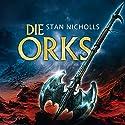 Die Orks Hörbuch von Stan Nicholls Gesprochen von: Erik Schaeffler