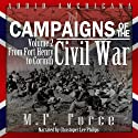 From Fort Henry to Corinth: Campaigns of the Civil War, Volume 2 (       UNABRIDGED) by M. F. Force Narrated by Christopher Lee Philips