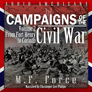 From Fort Henry to Corinth: Campaigns of the Civil War, Volume 2 | [M. F. Force]