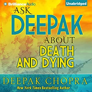 Ask Deepak About Death & Dying Speech