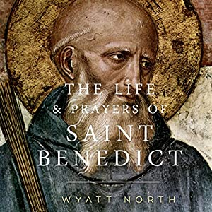 The Life and Prayers of Saint Benedict Audiobook