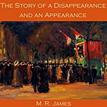The Story of a Disappearance and an Appearance Audiobook by M. R. James Narrated by Cathy Dobson