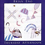 Thursday Afternoon - Brian Eno
