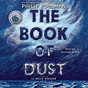 The Book of Dust: La Belle Sauvage: Book of Dust, Volume 1 | [Philip Pullman]