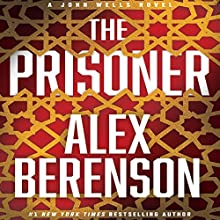 The Prisoner: A John Wells Novel, Book 11 Audiobook by Alex Berenson Narrated by George Guidall