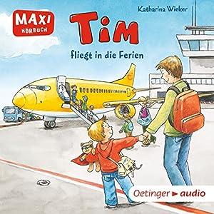 Tim fliegt in die Ferien Hörbuch