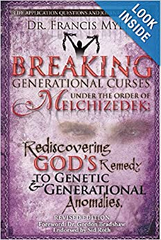 Breaking Generational Curses Under the Order of Melchizedek: God's Remedy to Generational and Genetic Anomalies (The Order of Melchizedek Chronicles) (Volume 4) ebook